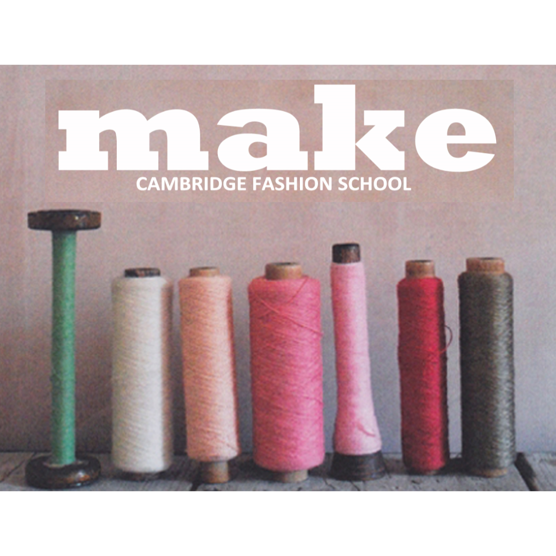 MAKE Cambridge Fashion School
